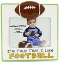 Our Name is Mud 4023015 I'm Told I Like Football Photo Frames