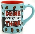 Our Name is Mud 4026124 Drink Before You Think Mug