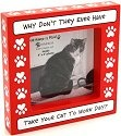 Our Name is Mud 4026227 Take The Cat To Work Photo Frames