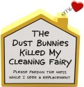 Our Name is Mud 4027109 The Dust Bunnies Killed My Cleaning Fairy Plaque