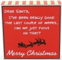 Our Name is Mud 4028011 Dear Santa I've Been Really Good The Last Couple Plaque