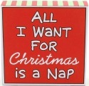 Our Name is Mud 4028012 All I Want For Christmas Is A Nap Plaque