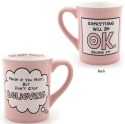 Our Name is Mud 4028049 Everything Will Be Ok Mug