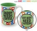 Our Name is Mud 4033431 Dadddy Needs Coffee
