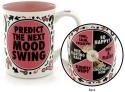 Special Sale 4041727 Our Name is Mud 4041727 Predict the Next Mood Swing Mug