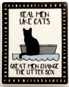 Our Name is Mud 4057147 Magnet Cat Real Men