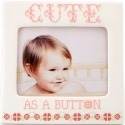 Our Name is Mud 4058231 Frame Cute As A Button - Girl