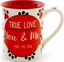 Our Name is Mud 6000508 True Love Dog Mug